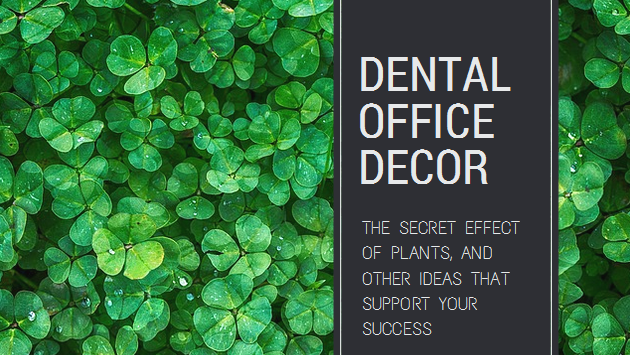 http://beyondthelimitscleaning.com/wp-content/uploads/2017/02/Dental-Office-Decorating-Ideas.png